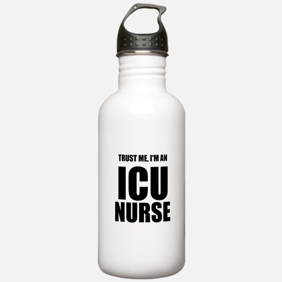Trust Me, Im An ICU Nurse Water Bottle