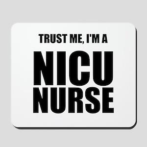 Trust Me, Im A NICU Nurse Mousepad