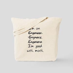 Engineer. Im good with math Tote Bag