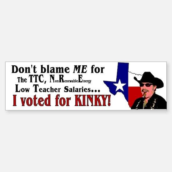 Don't blame ME! Kinky Bumper Bumper Bumper Sticker