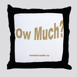 Ow Much? Throw Pillow