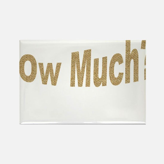 Ow Much? Rectangle Magnet