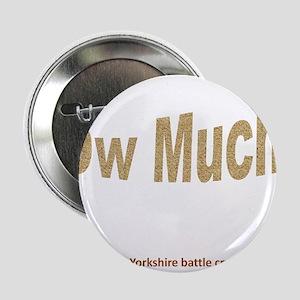 """Ow Much? 2.25"""" Button"""