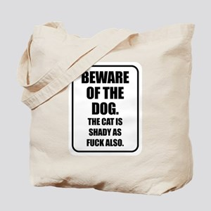 Beware of the Dog The Cat is Shady as Fuck Also To