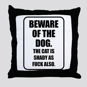 Beware of the Dog The Cat is Shady as Fuck Also Th