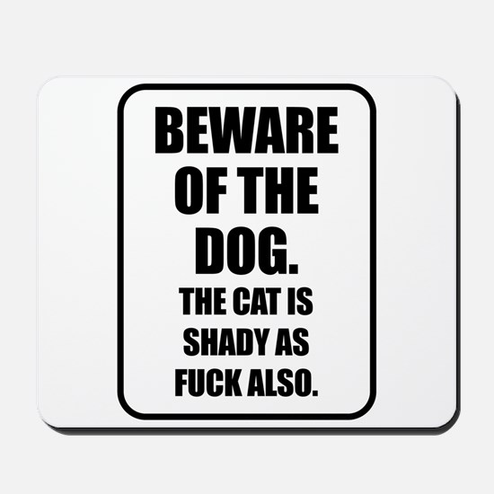 Beware of the Dog The Cat is Shady as Fuck Also Mo