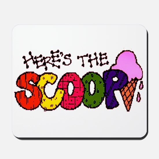 Here's the Scoop Mousepad