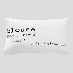 Blouse Definition Pillow Case