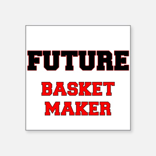 Future Basket Maker Sticker