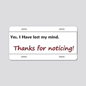 Lost my mind Aluminum License Plate