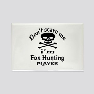 Do Not Scare Me I Am Fox Hunting Rectangle Magnet
