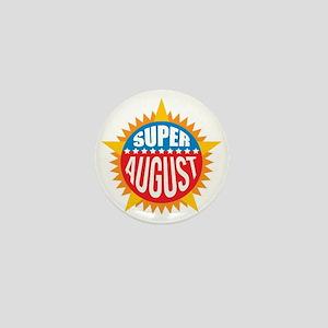 Super August Mini Button