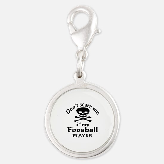 Do Not Scare Me I Am Foosball Silver Round Charm