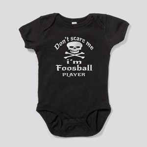 Do Not Scare Me I Am Foosball Player Baby Bodysuit