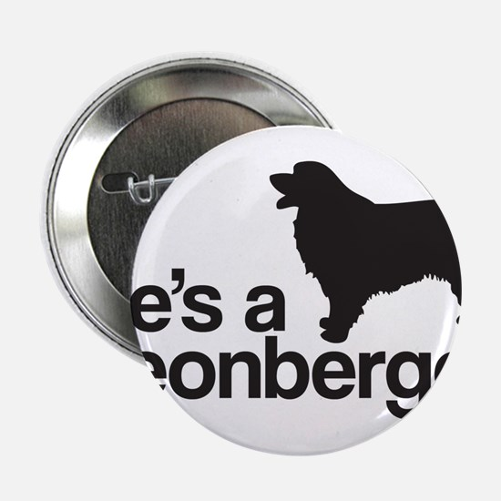 """He's a Leonberger 2.25"""" Button"""