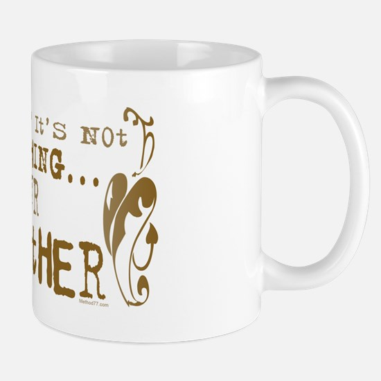 It's your Mother Mug