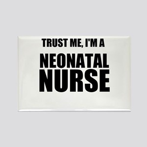 Trust Me, Im A Neonatal Nurse Rectangle Magnet