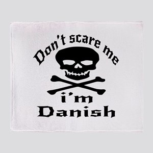 Do Not Scare Me I Am Danish Throw Blanket