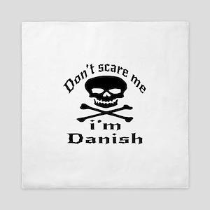 Do Not Scare Me I Am Danish Queen Duvet