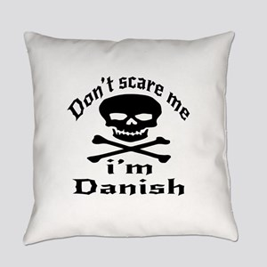 Do Not Scare Me I Am Danish Everyday Pillow