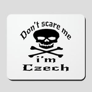 Do Not Scare Me I Am Czech Mousepad