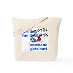 It's Still Fun Tote Bag