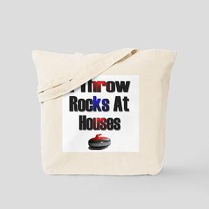 I Throw Rocks at Houses Tote Bag