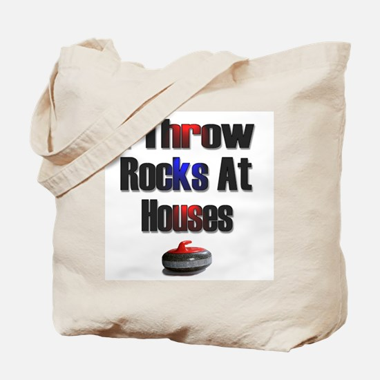 I Throw Rocks at Houses Tote Bag