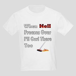 When Hell Freezes... Kids T-Shirt