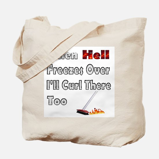 When Hell Freezes... Tote Bag