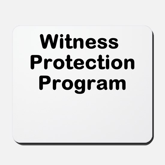 Witness Protection Program Mousepad