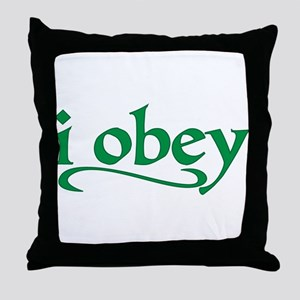 I Obey Throw Pillow