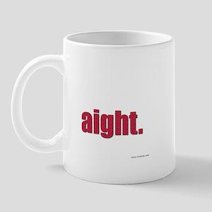 Aight Mug