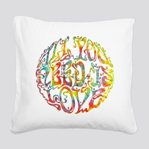 All You Need III Square Canvas Pillow