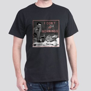 Mornings Dark T-Shirt