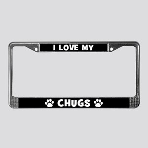 I Love My Chugs (Plural) License Plate Frame
