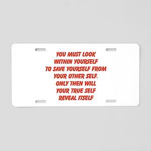 your true self Aluminum License Plate