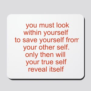 your true self Mousepad