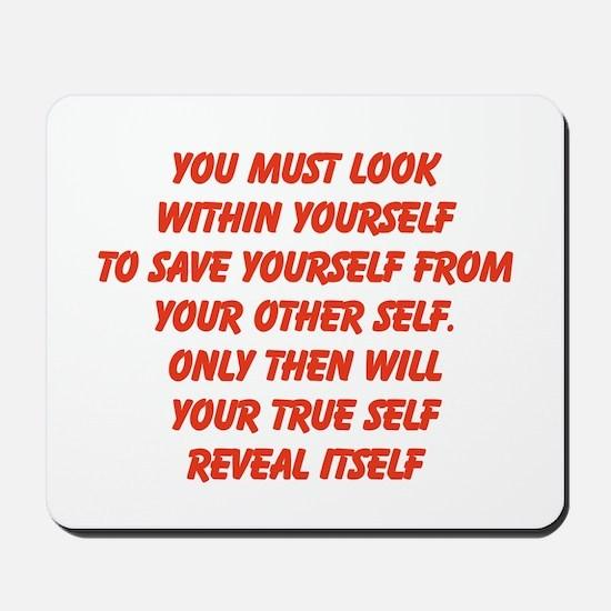 your true self Mousepad