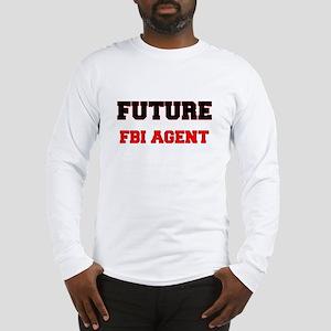 Future Fbi Agent Long Sleeve T-Shirt