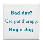 Bad Day Therapy Tile Coaster