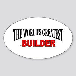 """The World's Greatest Builder"" Oval Sticker"