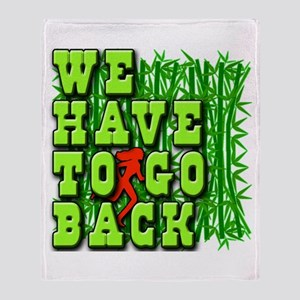 We Have to Go Back LOST Throw Blanket