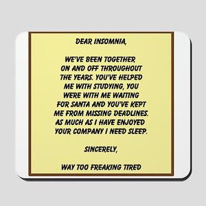 Dear Insomnia Mousepad