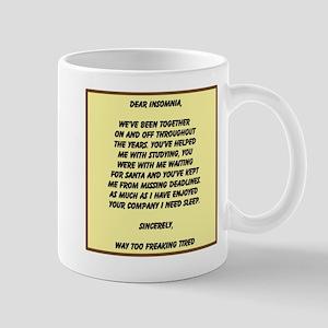 Dear Insomnia Mug