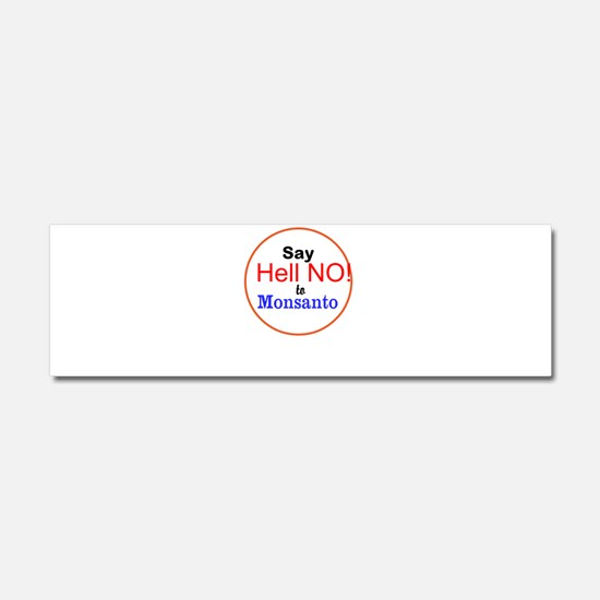 Say Hell No to Monsanto Car Magnet 10 x 3