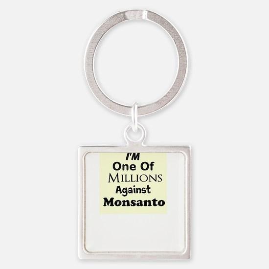 Im One of Millions Against Monsanto Keychains
