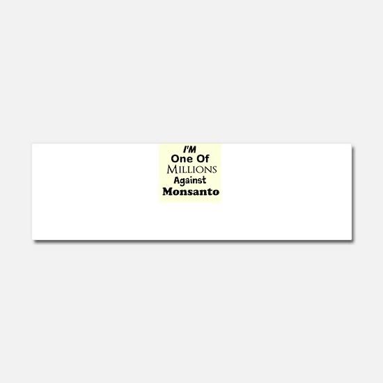 Im One of Millions Against Monsanto Car Magnet 10