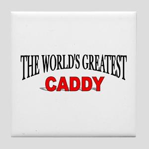 """The World's Greatest Caddy"" Tile Coaster"