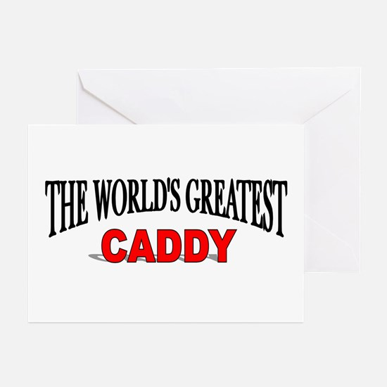 """""""The World's Greatest Caddy"""" Greeting Cards (Packa"""